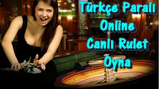 Türkçe Rulet Oyna, Canlı Rulet Oyna, Rulet Oyna, Paralı Rulet Oyna, Paralı Canlı Rulet Oyna, Online Rulet Oyna